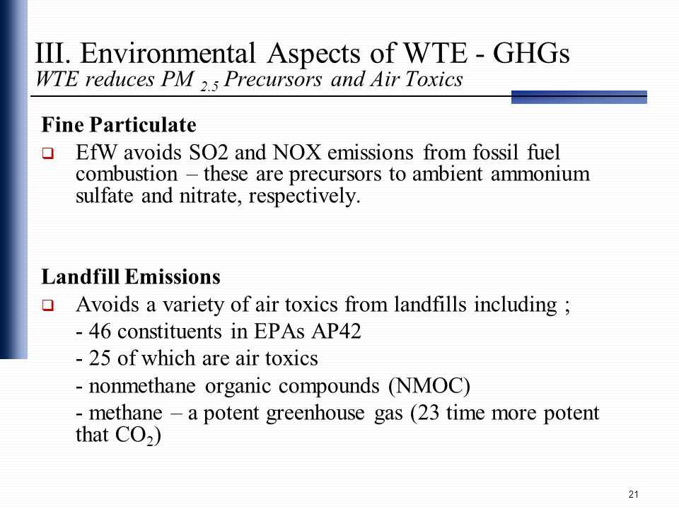III. Environmental Aspects of WTE - GHGs WTE reduces PM 2
