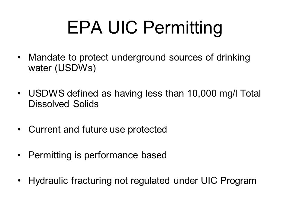 EPA UIC Permitting Mandate to protect underground sources of drinking water (USDWs)