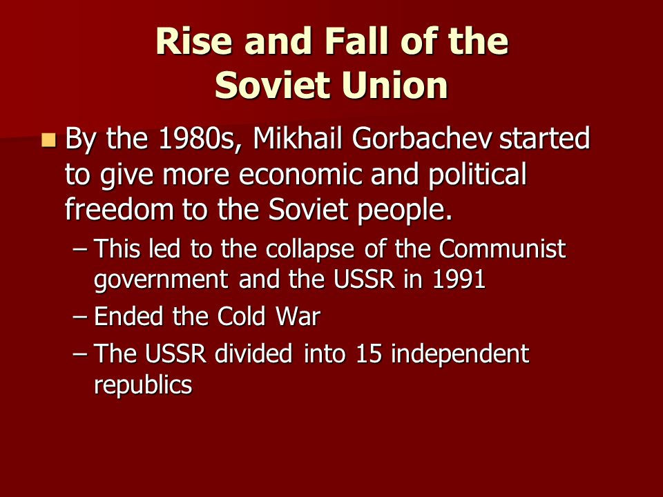 soviet union rise and fall of Fall of soviet union and rise of china this handout has students read about gorbachev's reforms of perestroika and glasnost and how they made the soviet union fall.