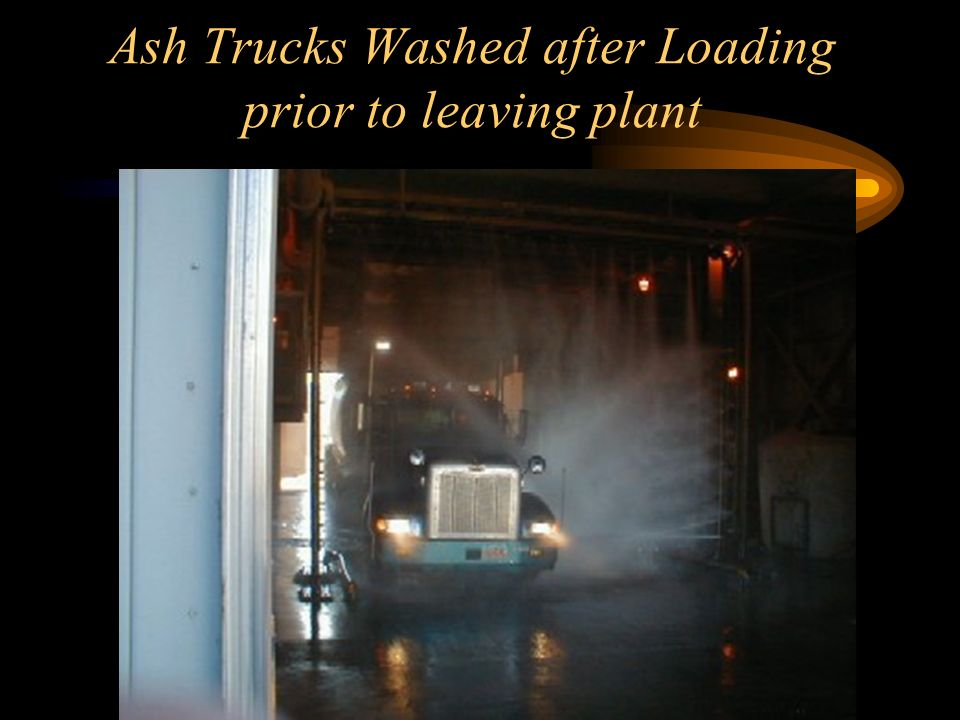 Ash Trucks Washed after Loading prior to leaving plant
