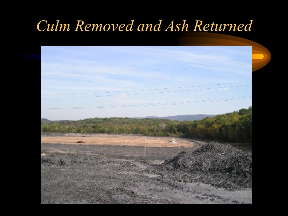 Culm Removed and Ash Returned