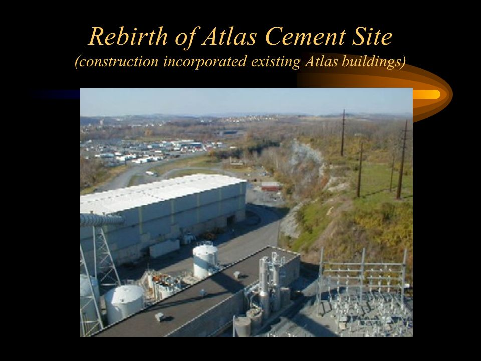 Rebirth of Atlas Cement Site (construction incorporated existing Atlas buildings)