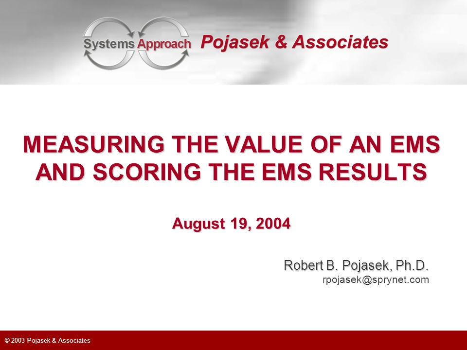 MEASURING THE VALUE OF AN EMS AND SCORING THE EMS RESULTS August 19, 2004