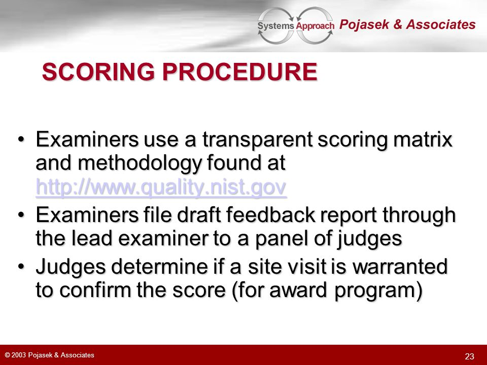 SCORING PROCEDURE Examiners use a transparent scoring matrix and methodology found at http://www.quality.nist.gov.
