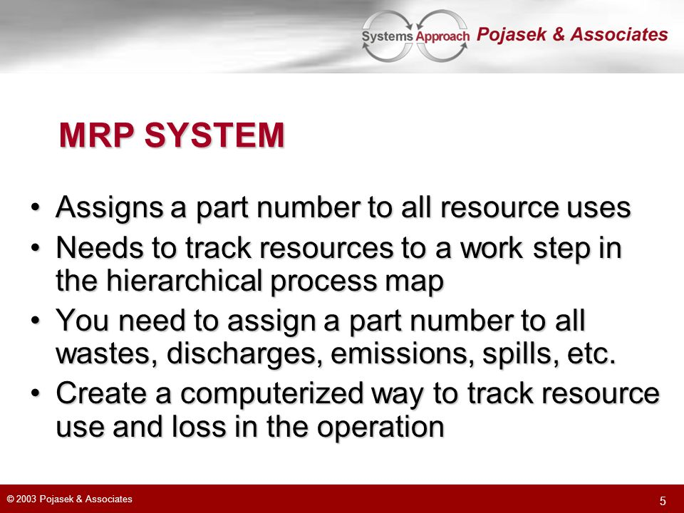 MRP SYSTEM Assigns a part number to all resource uses