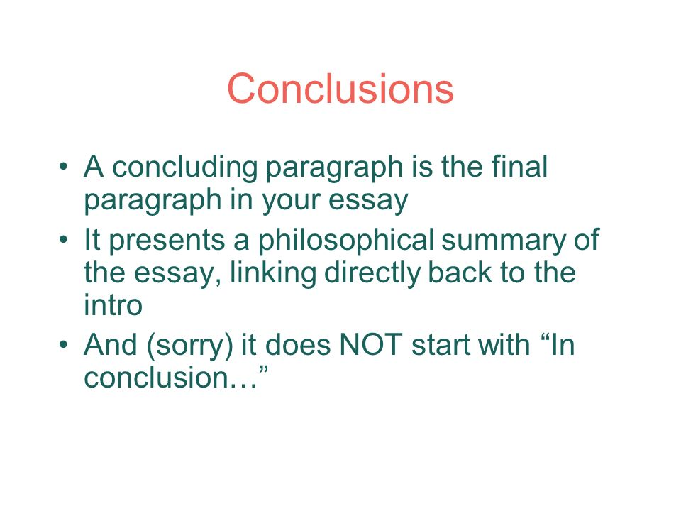 a concluding paragraph in an essay Structuring an introduction, a paragraph remember that most introductions will be about 10% of the final essay and your conclusion is the final paragraph of.