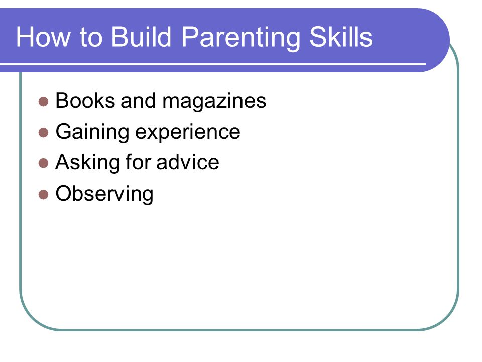 How to Build Parenting Skills