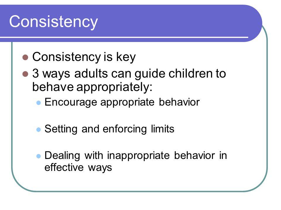 Consistency Consistency is key