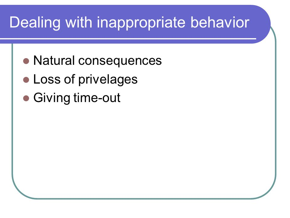 Dealing with inappropriate behavior