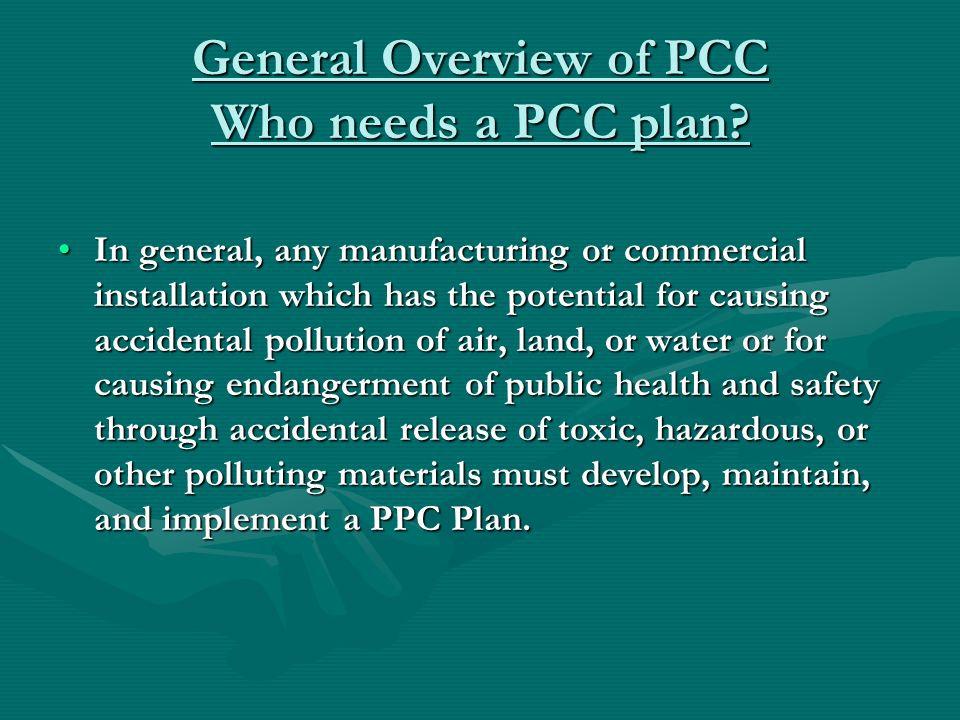 General Overview of PCC Who needs a PCC plan