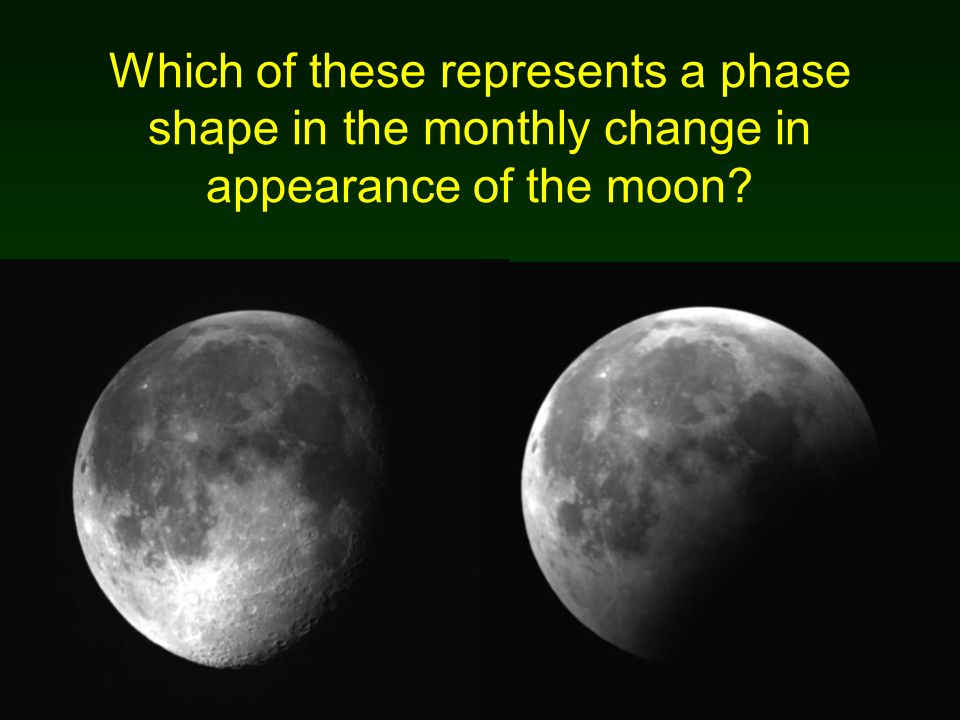 Which of these represents a phase shape in the monthly change in appearance of the moon