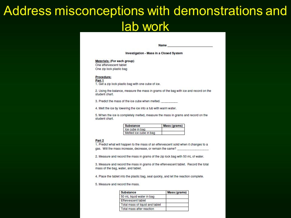 Address misconceptions with demonstrations and lab work