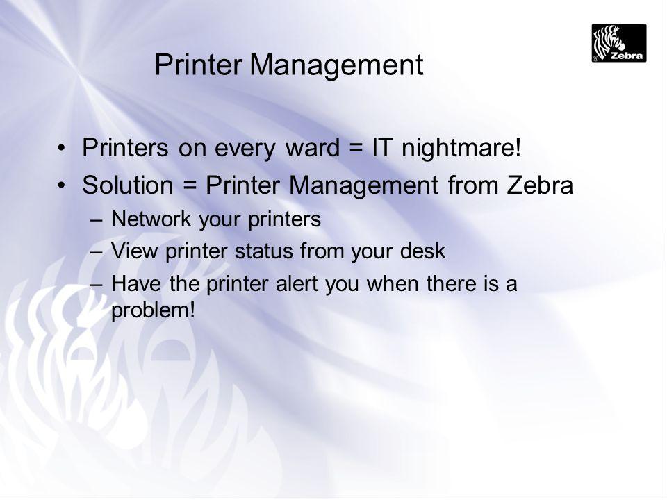 Printer Management Printers on every ward = IT nightmare!