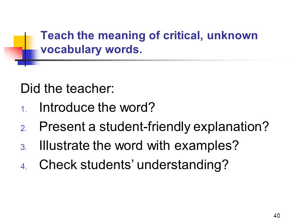 Teach the meaning of critical, unknown vocabulary words.