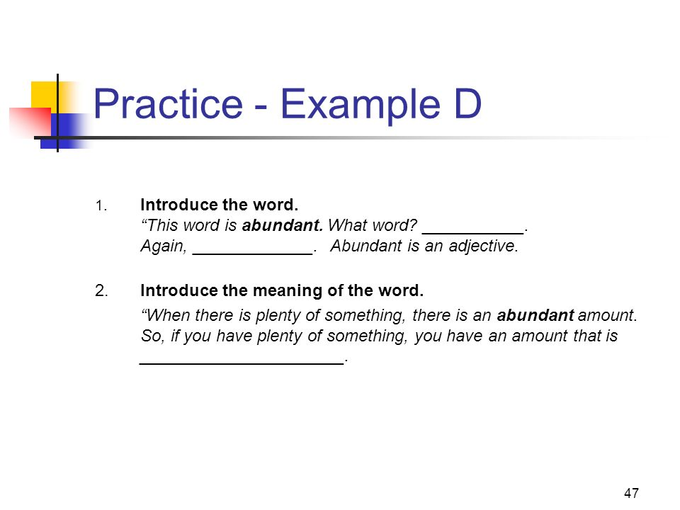Practice - Example D 2. Introduce the meaning of the word.