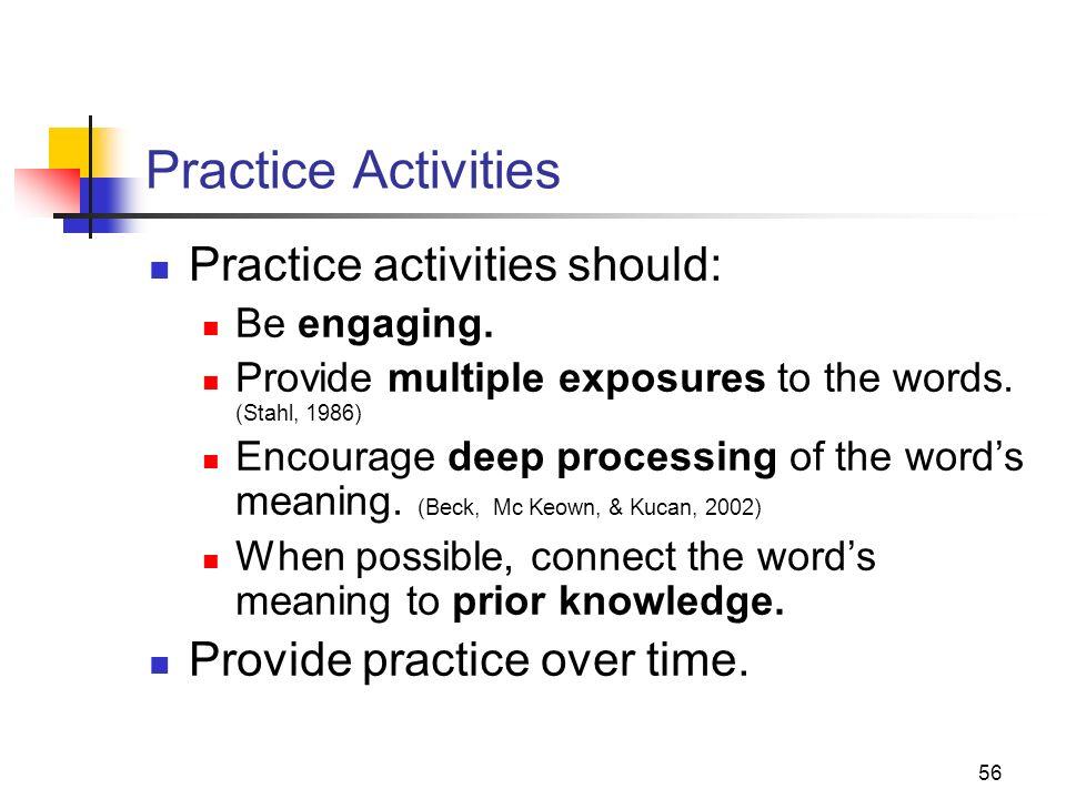 Practice Activities Practice activities should: