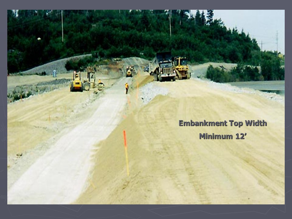 Embankment Top Width Minimum 12'