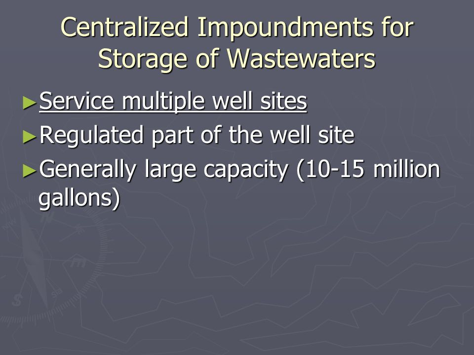 Centralized Impoundments for Storage of Wastewaters