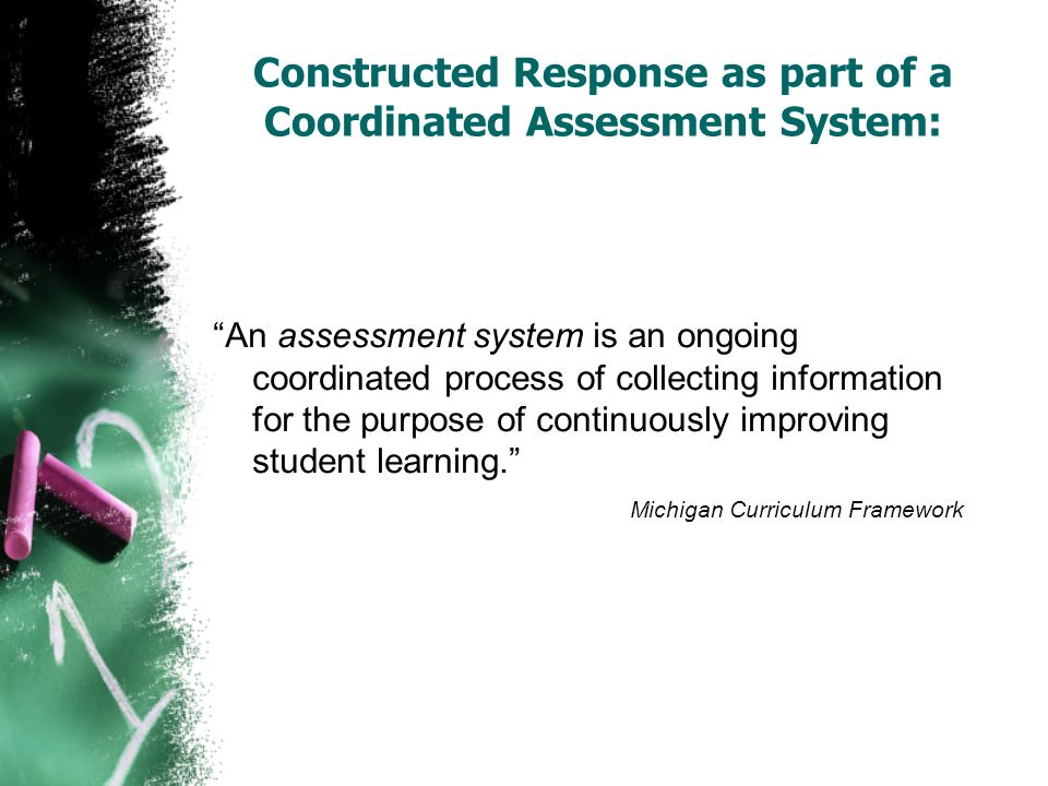 Constructed Response as part of a Coordinated Assessment System: