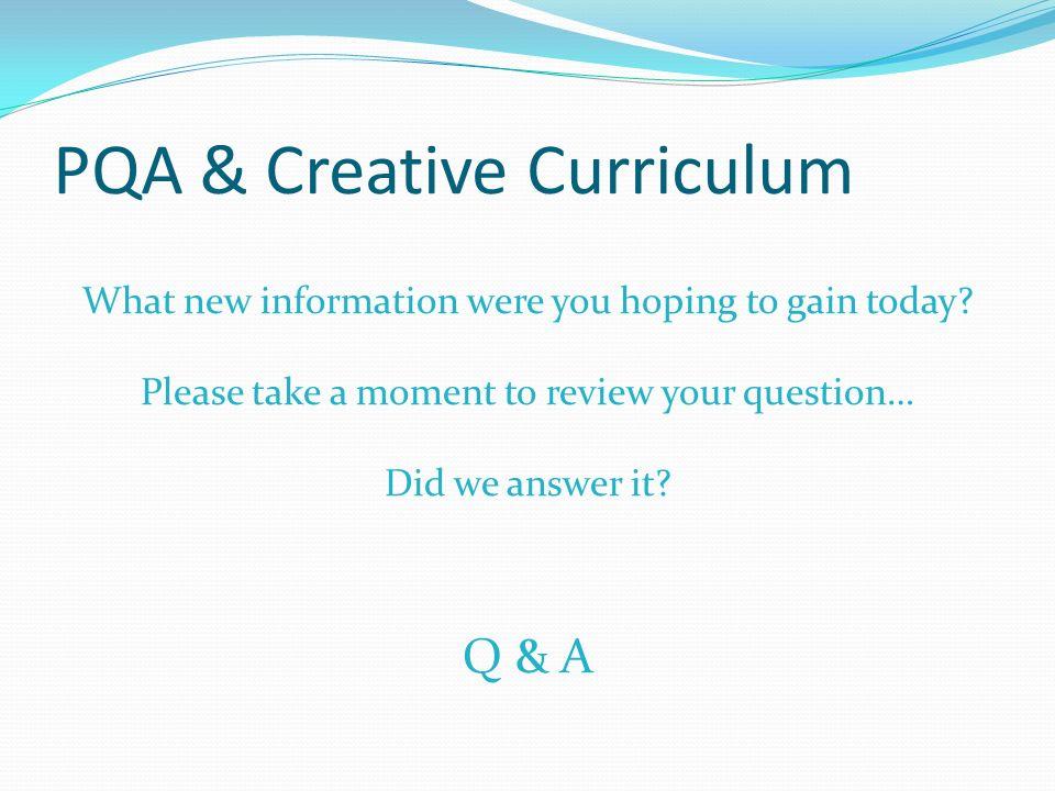 PQA & Creative Curriculum
