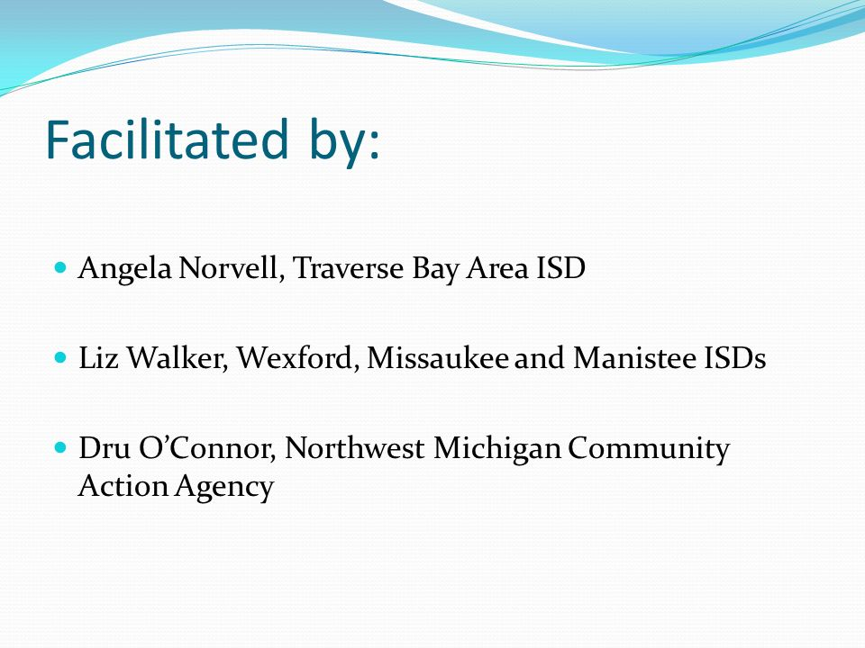 Facilitated by: Angela Norvell, Traverse Bay Area ISD