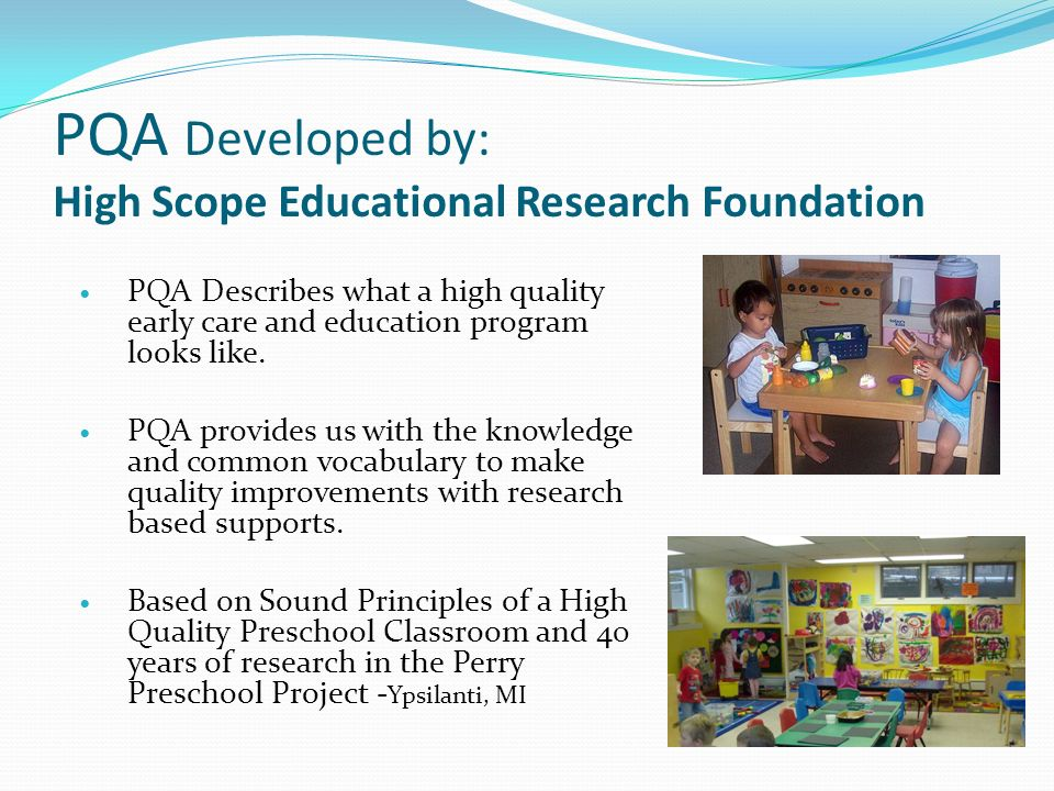 PQA Developed by: High Scope Educational Research Foundation