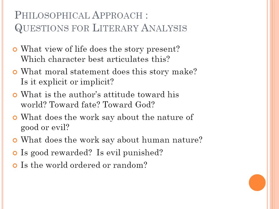 Philosophical Approach : Questions for Literary Analysis