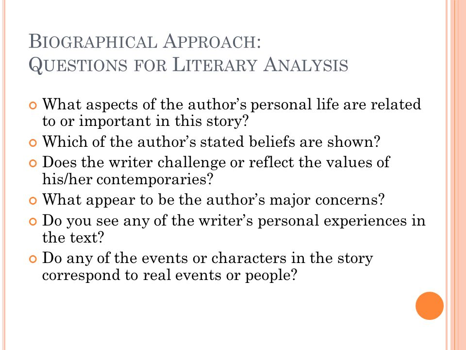 Biographical Approach: Questions for Literary Analysis