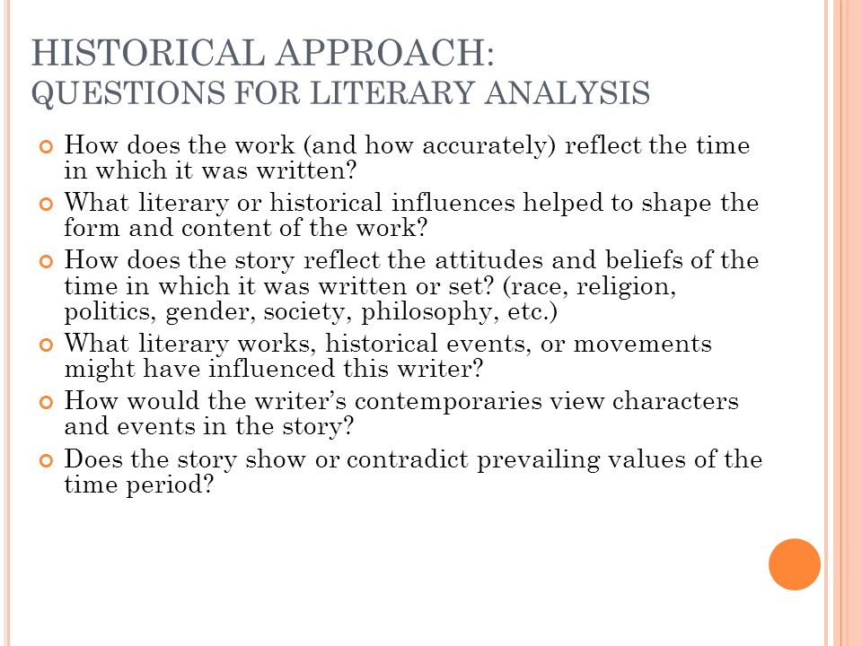 HISTORICAL APPROACH: QUESTIONS FOR LITERARY ANALYSIS