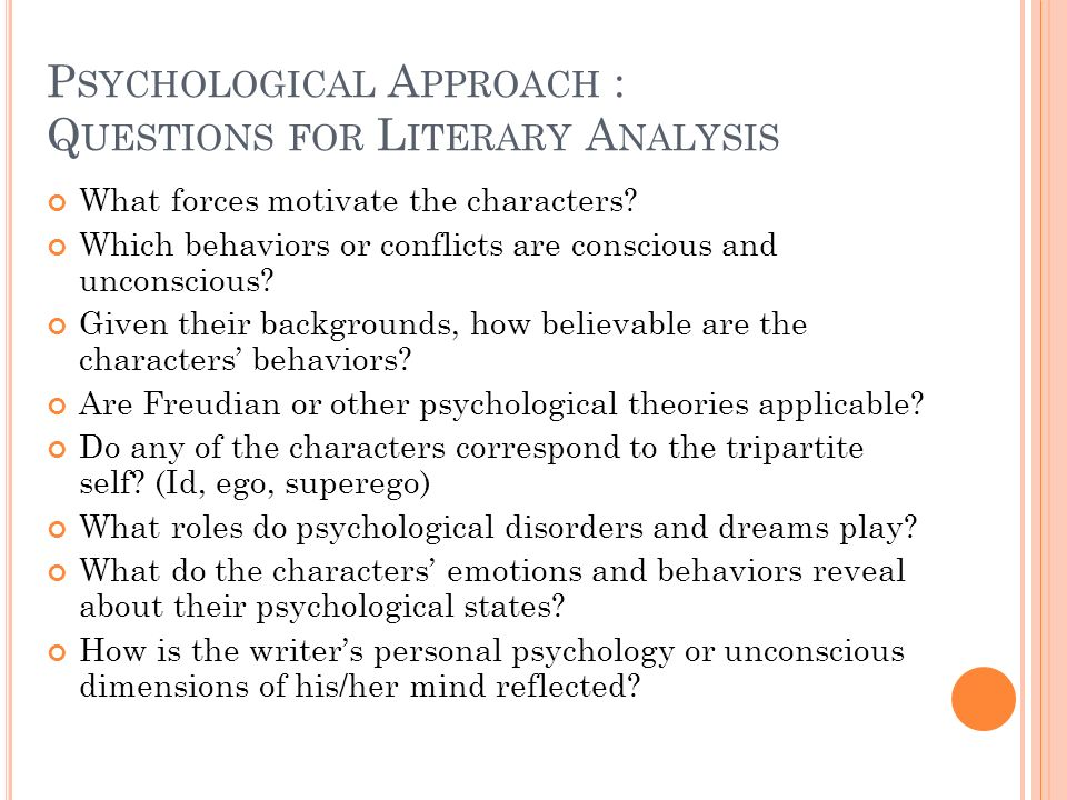 Psychological Approach : Questions for Literary Analysis