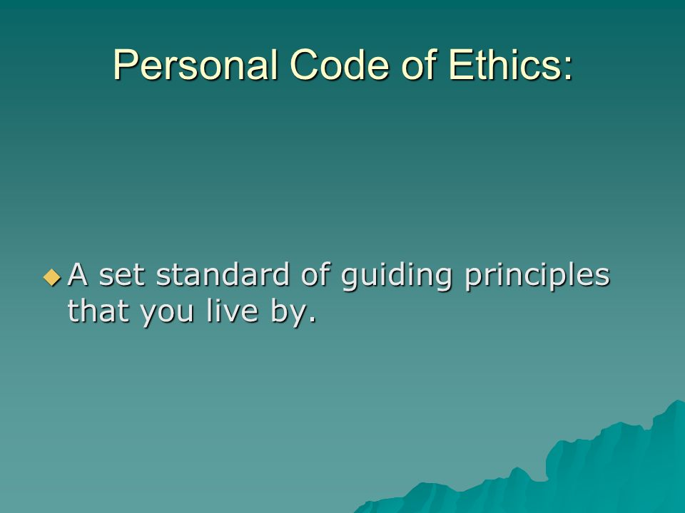 Personal Code of Ethics: