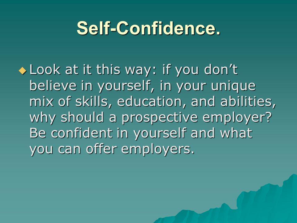 Self-Confidence.