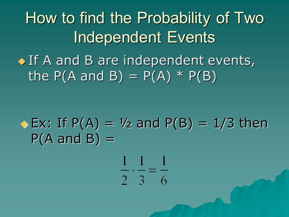 How to find the Probability of Two Independent Events