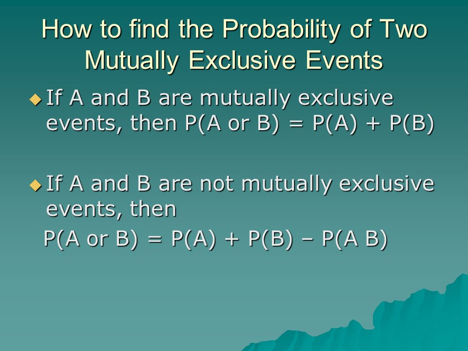How to find the Probability of Two Mutually Exclusive Events