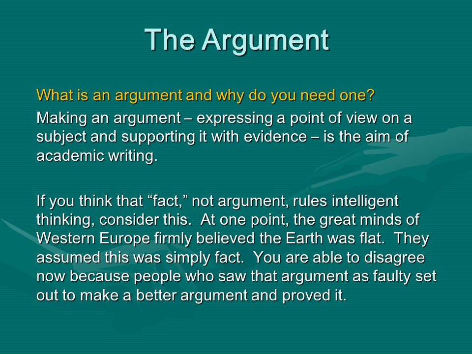 The Argument What is an argument and why do you need one