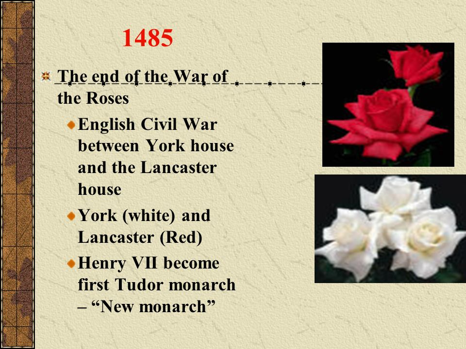 1485 The end of the War of the Roses