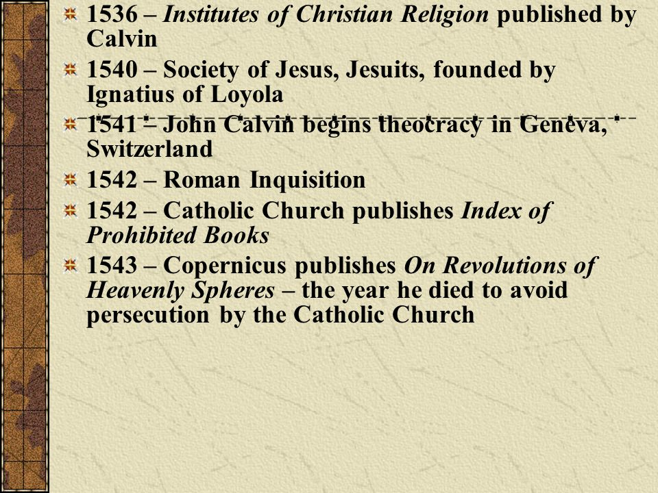 1536 – Institutes of Christian Religion published by Calvin