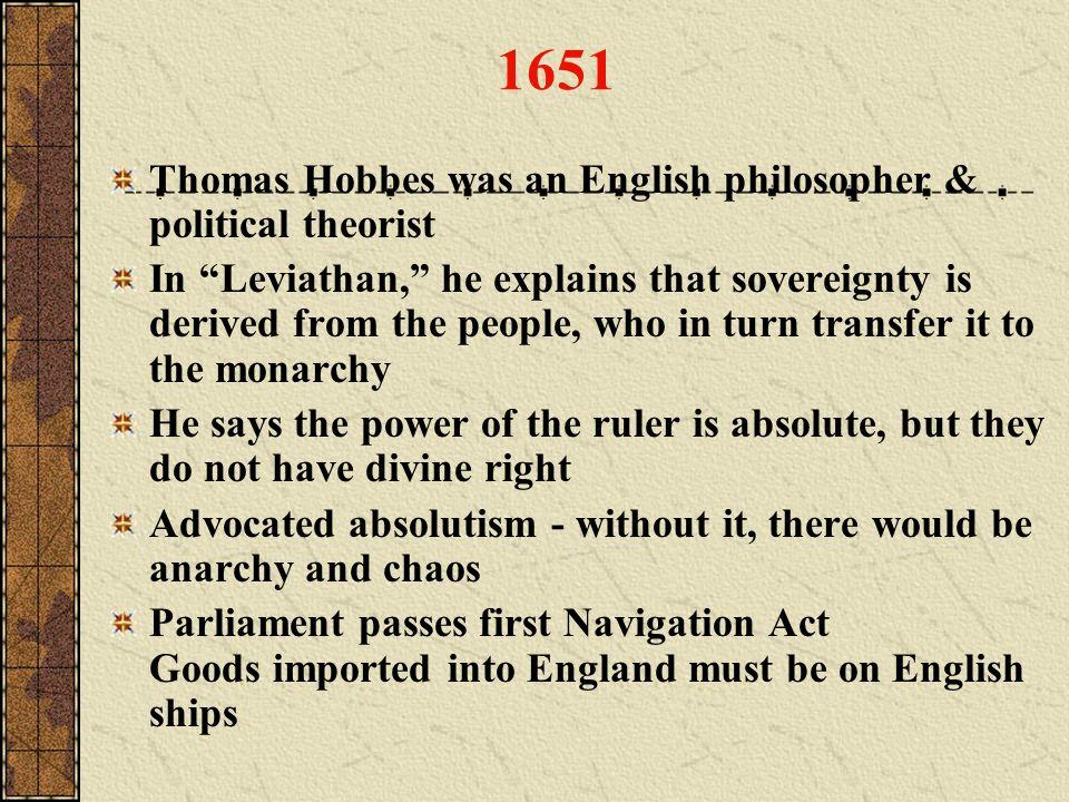 1651 Thomas Hobbes was an English philosopher & political theorist