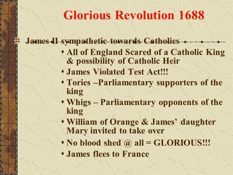 Glorious Revolution 1688 James II sympathetic towards Catholics