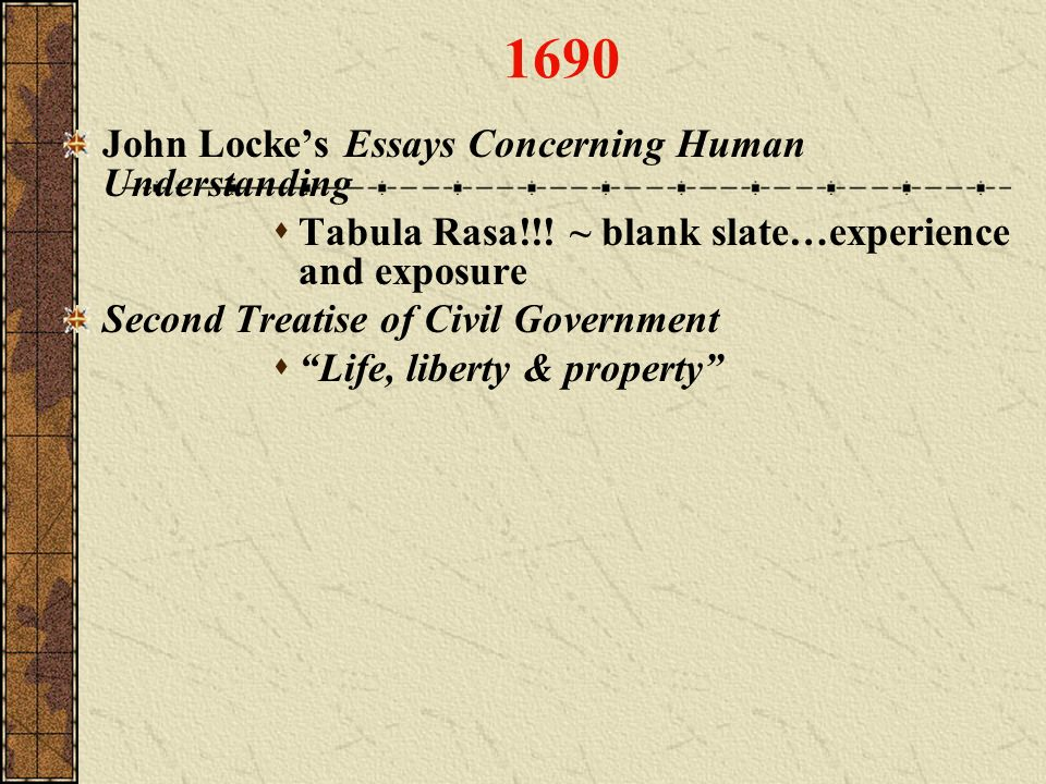 lockes second essay of government John locke versus the declaration of independance john locke versus the declaration of independance in 1689, john locke published, what proved to be, a valuable document for the american revolution as well as life in present day america, known as the second treatise of government.