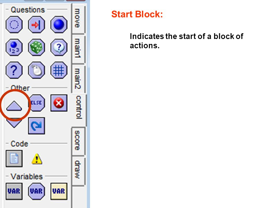 Start Block: Indicates the start of a block of actions.