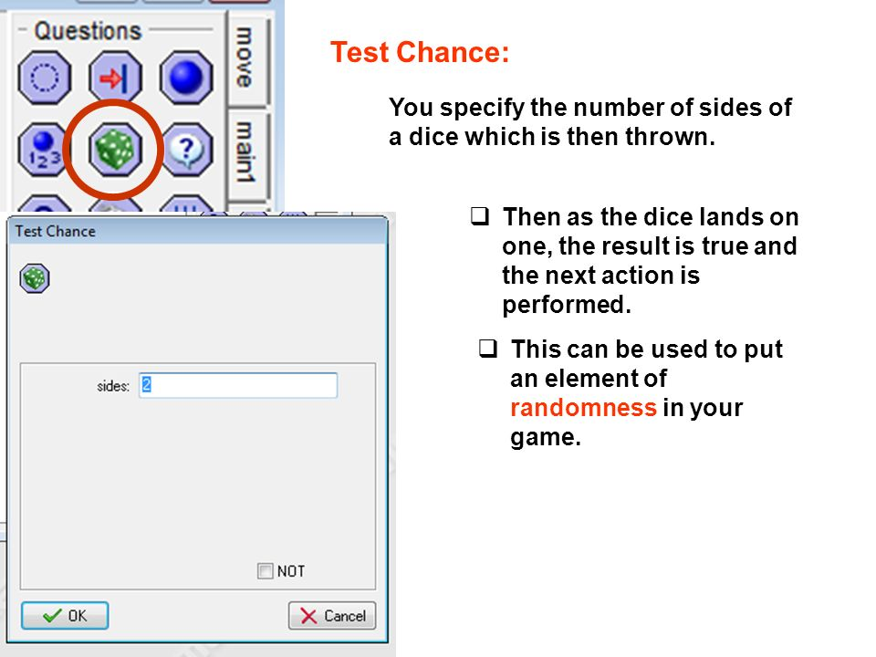 Test Chance: You specify the number of sides of a dice which is then thrown.