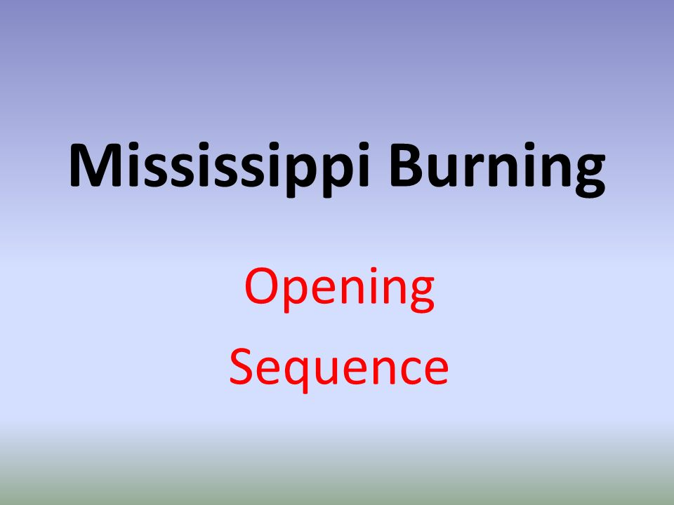 an analysis of mississippi burning This is a sample a film analysis regarding alan parker's 1989 film mississippi burning explores race relations in the southern united states.