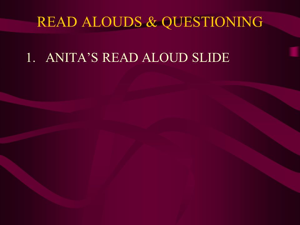 READ ALOUDS & QUESTIONING