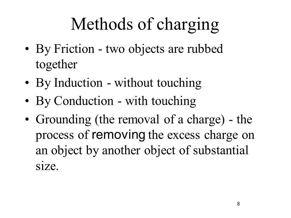 Methods of charging By Friction - two objects are rubbed together
