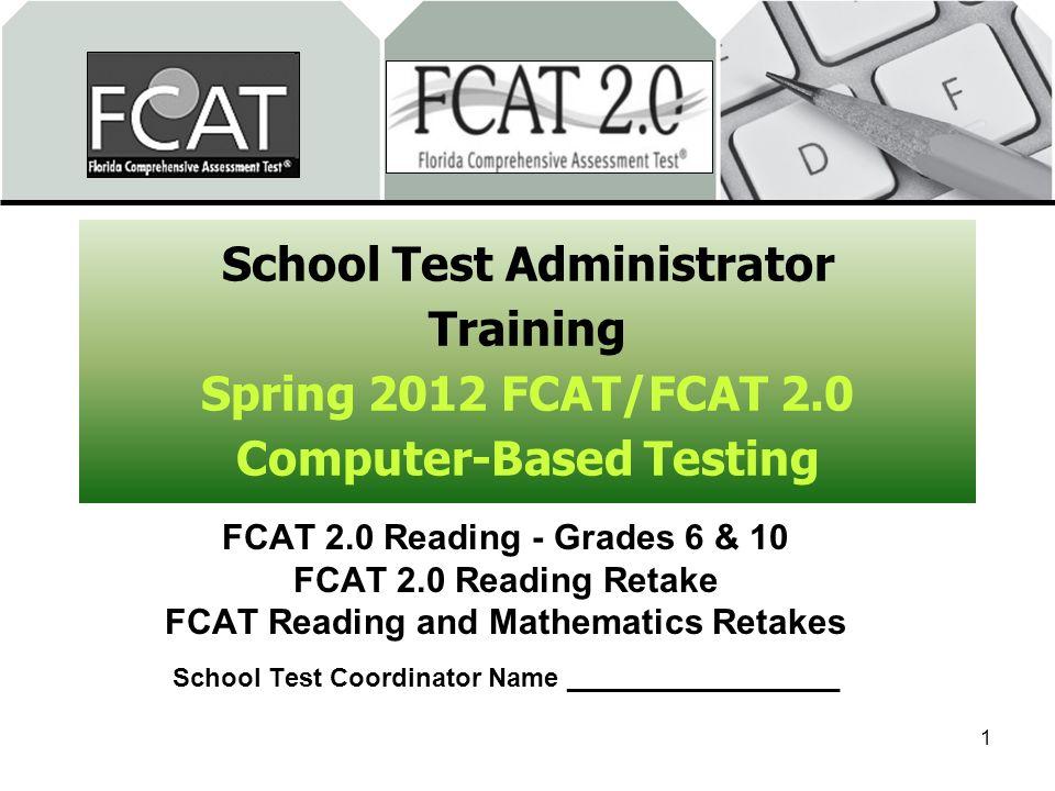 School Test Administrator Training Spring 2012 FCAT/FCAT 2