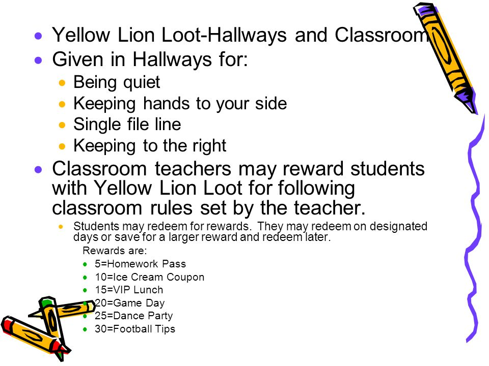 Yellow Lion Loot-Hallways and Classroom Given in Hallways for: