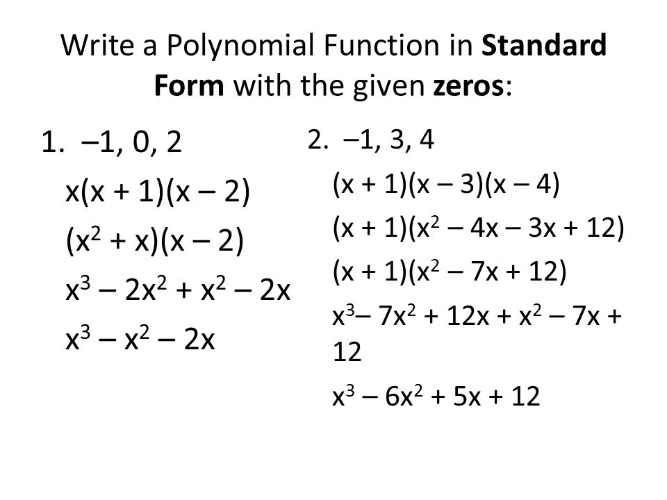 standard form polynomial  Write A Polynomial In Standard Form With Zeros Subs