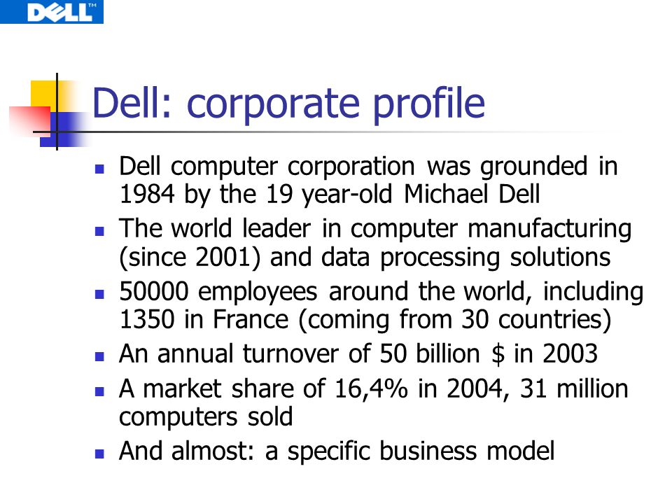 a profile overview of the company dell computer corporation Dell inc corporate headquarters information, including company history, strategy, and innovation visit the site to learn more or contact us for support.
