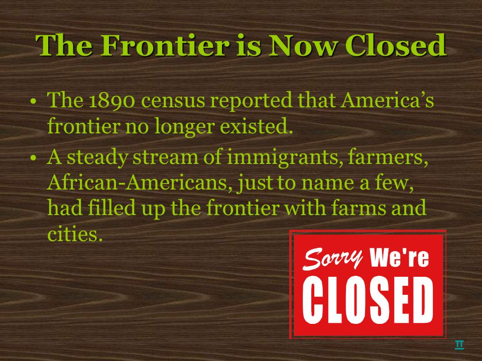 The Frontier is Now Closed